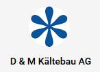 D + M Kältebau AG