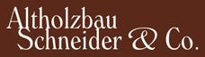 Altholzbau Schneider & Co.